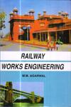 Railway Works Engineering Design Construction and Maintenance
