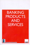 Banking Products and Services