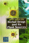 Hand Book on Herbal Drugs and Its Plant Sources