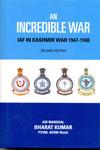 An Incredible War IAf In Kashmir War 1947 1948