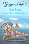 Yoga Nidra Yogic Trance Theory Practice and Applications