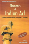 Elements of Indian Art Including Temple Architecture Iconography and Iconometry