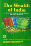 The Wealth of India a Dictionary of Indian Raw Materials and Industrial Products