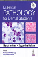 Essential Pathology for Dental Students With Free Practical Pathology for Dental Students