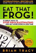 Eat That Frog 21 Great Ways to Stop Procrastinating and Get More Done in Less Time