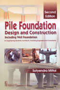 Pile Foundation Design and Construction Including Well Foundation