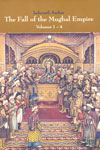 The Fall of the Mughal Empire 1739 to 1754 1754 to 1771 1771 to 1788 1789 to 1803 Volume 1 to 4