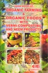 Hand Book of Organic Farming & Organic foods with Vermi Composting and Neem Products