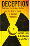 Deception Pakistan the United States and the Secret Trade in Nuclear Weapons