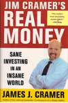Jim Cramers real Money Sane Investing in a insane World