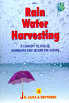 Rain Water Harvesting A New Concept to Utilize Rainwater and Secure the Future