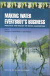Making Water Everybodys Business : Practice and Policy of water harvesting