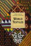 World Textiles A Visual Guide to Traditional Techniques