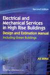 Electrical and Mechanical Services in High Rise Buildings Design and Estimation Manual Including Green Buildings