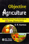 Objective Agriculture for All Competitive Exams Includes Previous Years Questions of ARS/SRF