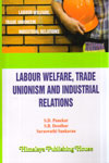 Labour Welfare Trade Unionism and Industrial Relations