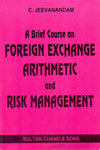 A Brief Course on Foreign Exchange Arithmetic and Risk Management