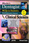 Bhatias Dentogist MCQs in Dentistry with Explanatory Answers Clinical Sciences
