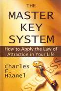 The Master Key System How to Apply the Law of Attraction in Your Life