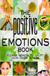 The Positive Emotions Book Flower Remedy to Uplift Your Inner Senses