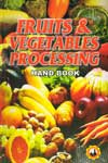 Fruits and Vegetables Processing Hand book