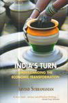 Indias Turn Understanding the Economic Transformation