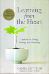 Learning from the Heart Lessons on Living Loving and Listening