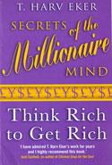 Secrets of the Millionaire Mind : Think Rich to get Rich