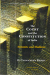 The Court and the Constitution of India : Summits and Shallows