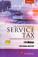 Law Practice and Procedure of Service Tax as Amended by the Finance Act 2017 In 2 Vols