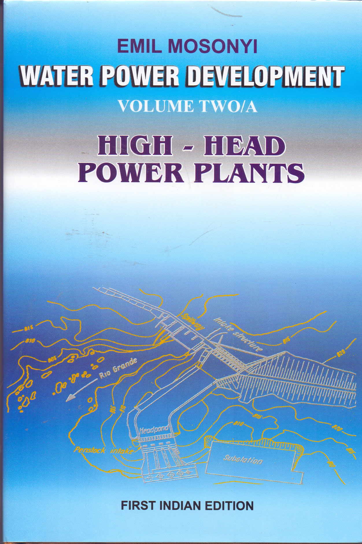 Water Power Development High Head Power Plants Vol A and B