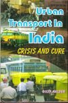 Urban Transport in India Crisis and Cure