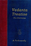 Vedanta Treatise The Eternities