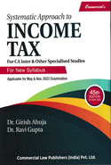 Systematic Approach to Income Tax for CA Inter IPC and Other Specialised Studies for Old and New Syllabus Assessment Year 2018-2019