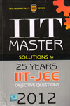 IIT Master Solutions to 25 Years IIT JEE Objective Questions