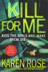 Kill for Me Kiss the Girls and Make Them Die