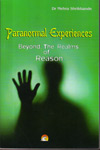 Paranormal Experiences Beyond the Realms of Reason