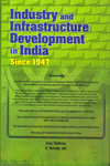 Industry and Infrastructure Development in India Since 1947