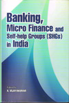 Banking Micro Finance and Self help Groups (SHGs) in India