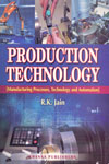 Production Technology Manufacturing Processes Technology and Automation