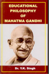 Educational Philosophy of Mahatma Gandhi