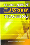 Techniques of Classroom Teaching