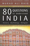 80 Questions to Understand India History Mythology and Religion