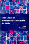 The Crisis of Elementary Education in India