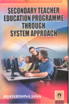Secondary Teacher Education Programme Through System Approach