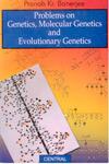 Problems on Genetics Molecular Genetics and Evolutionary Genetics