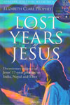 The Lost Years of Jesus With Free CD