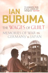 The Wages of Guilt Memories of War in Germany and Japan