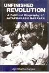 Unfinished Revolution a Political Biography of Jayaprakash Narayan