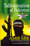 Talibanisation of Pakistan From 9/11 to 26/11 and Beyond